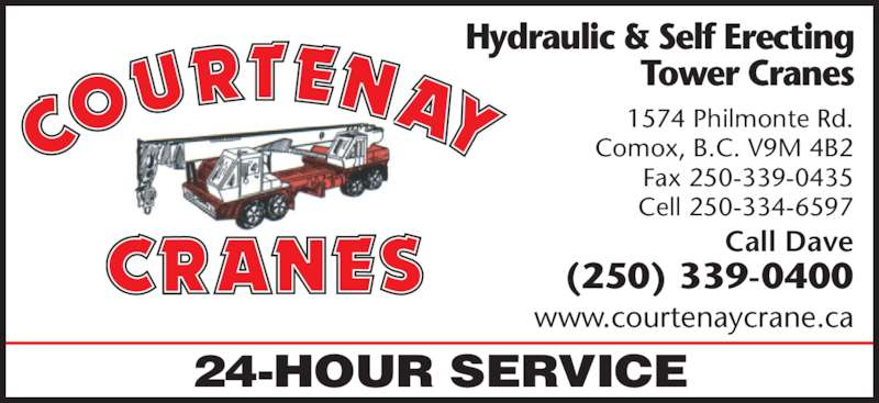 Courtenay Crane Service (250-339-0400) - Display Ad - 24-HOUR SERVICE 1574 Philmonte Rd. Comox, B.C. V9M 4B2 Fax 250-339-0435 Cell 250-334-6597 Call Dave (250) 339-0400 Hydraulic & Self Erecting Tower Cranes www.courtenaycrane.ca