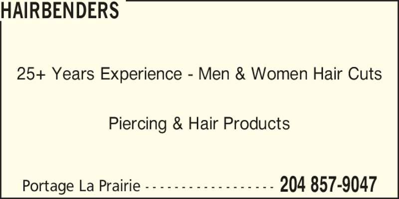 Hairbenders (204-857-9047) - Display Ad - Portage La Prairie - - - - - - - - - - - - - - - - - - 204 857-9047 25+ Years Experience - Men & Women Hair Cuts Piercing & Hair Products HAIRBENDERS