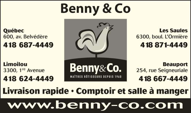 Benny & Co (4186244449) - Annonce illustrée======= - Livraison rapide ? Comptoir et salle ? manger 6300, boul. L?Ormi?re 418 871-4449 Beauport 254, rue Seigneuriale 418 667-4449 Qu?bec 600, av. Belv?d?re 418 687-4449  Limoilou 3300, 1re Avenue 418 624-4449 Les Saules Benny & Co www.benny-co.com