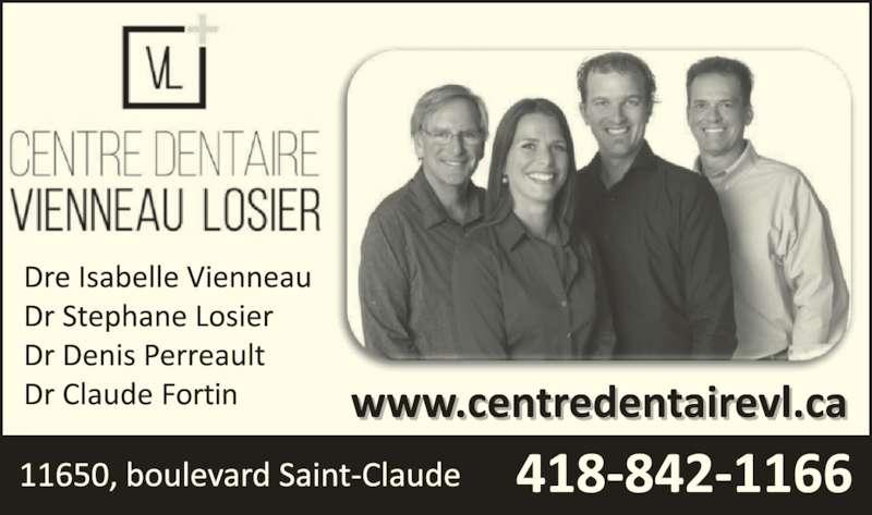 Centre Dentaire Vienneau-Losier (4188421166) - Annonce illustrée======= - Dre Isabelle Vienneau Dr Stephane Losier Dr Denis Perreault Dr Claude Fortin www.centredentairevl.ca