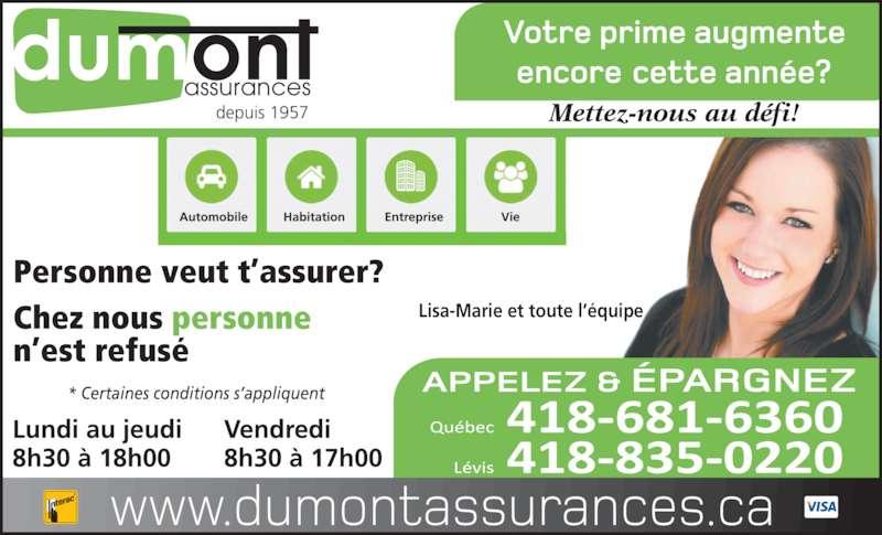 Dumont Assurances (418-681-6360) - Annonce illustrée======= - Personne veut t?assurer? Chez nous personne n?est refus? Lisa-Marie et toute l??quipe