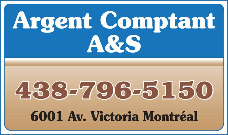Argent Comptant A et S (514-739-2105) - Annonce illustrée======= - 438-796-5150 Argent Comptant A&S 6001 Av. Victoria Montr?al