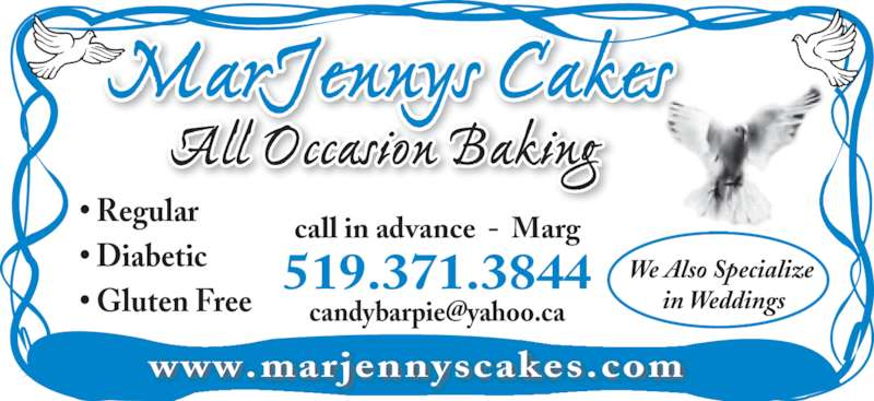 MarJennys Cakes (519-470-2253) - Display Ad - MarJennys Cakes All Occasion Baking ? Regular ? Diabetic ? Gluten Free  We Also Specialize  in Weddings call in advance  -  Marg 519.371.3844 www.marjennyscakes.com