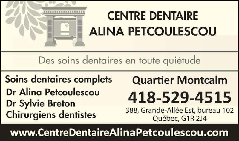 Dre Sylvie Breton (418-529-4515) - Annonce illustrée======= - Soins dentaires complets Des soins dentaires en toute qui?tude Dr Alina Petcoulescou Dr Sylvie Breton Chirurgiens dentistes CENTRE DENTAIRE ALINA PETCOULESCOU
