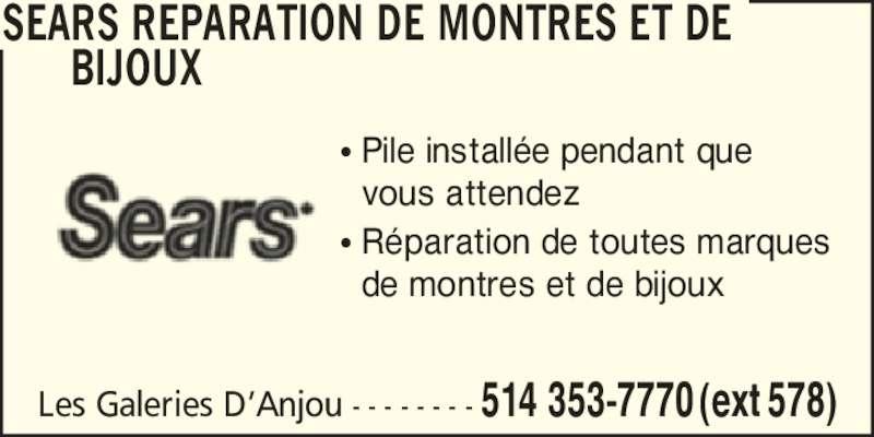 Sears Grand Magasin (514-353-7770) - Annonce illustrée======= - ? Pile install?e pendant que   vous attendez ? R?paration de toutes marques   de montres et de bijoux SEARS REPARATION DE MONTRES ET DE       BIJOUX Les Galeries D?Anjou - - - - - - - - 514 353-7770 (ext 578)