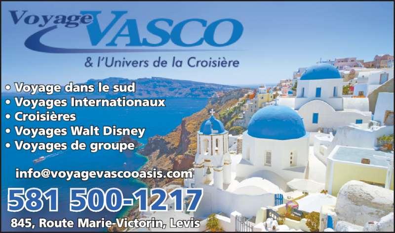 Voyage Vasco (418-839-3939) - Annonce illustrée======= - 581 500-1217 ? Voyage dans le sud ? Voyages Internationaux ? Croisi?res ? Voyages Walt Disney ? Voyages de groupe 845, Route Marie-Victorin, Levis