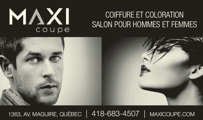 Salon Maxi Coupe Inc (4186834507) - Annonce illustrée======= - COIFFURE ET COLORATION SALON POUR HOMMES ET FEMMES 1363, AV. MAGUIRE, QU?BEC     418-683-4507     MAXICOUPE.COM
