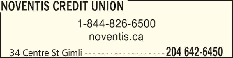 Noventis Credit Union (204-642-6450) - Display Ad - NOVENTIS CREDIT UNION 1-844-826-6500 noventis.ca 34 Centre St Gimli - - - - - - - - - - - - - - - - - - - 204 642-6450