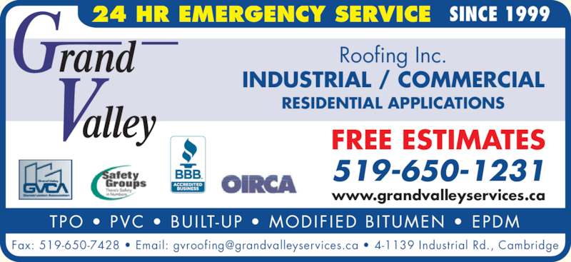 Grand Valley Roofing & Coatings Inc (519-650-1231) - Display Ad - TPO ? PVC ? BU I LT-UP  ?  MODIF IED B ITUMEN ? EPDM www.grandvalleyservices.ca 519-650-1231 FREE ESTIMATES Roofing Inc. INDUSTRIAL / COMMERCIAL RESIDENTIAL APPLICATIONS 24 HR EMERGENCY SERVICE SINCE 1999
