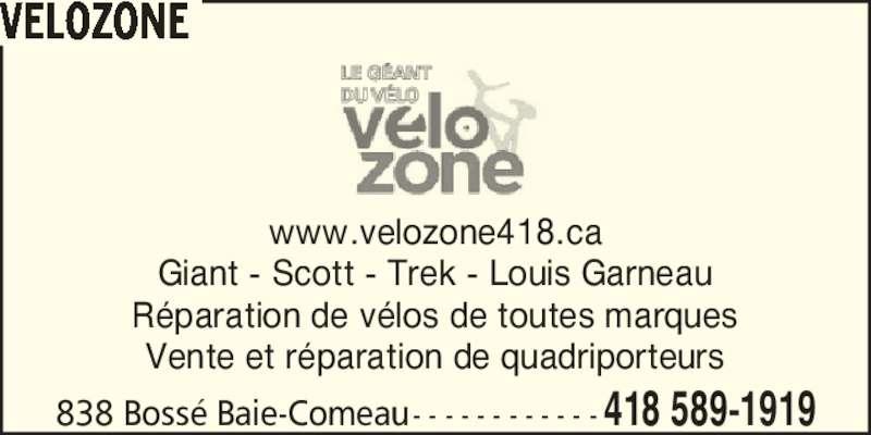 Vélozone (418-589-1919) - Annonce illustrée======= - Giant - Scott - Trek - Louis Garneau www.velozone418.ca R?paration de v?los de toutes marques Vente et r?paration de quadriporteurs 838 Boss? Baie-Comeau- - - - - - - - - - - - 418 589-1919 VELOZONE