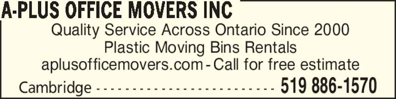 A-Plus Office Movers Inc (519-886-1570) - Display Ad - Quality Service Across Ontario Since 2000 Plastic Moving Bins Rentals aplusofficemovers.com - Call for free estimate A-PLUS OFFICE MOVERS INC Cambridge - - - - - - - - - - - - - - - - - - - - - - - - - 519 886-1570