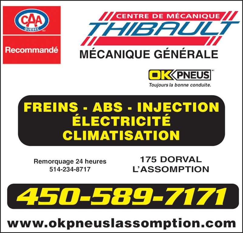 OK Pneus (450-589-7171) - Annonce illustrée======= - FREINS - ABS - INJECTION ?LECTRICIT? CLIMATISATION 175 DORVAL L?ASSOMPTION Remorquage 24 heures 514-234-8717 www.okpneuslassomption.com 450-589-7171 CENTRE DE M?CANIQUE