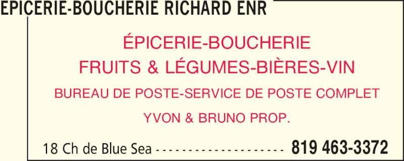 Epicerie-Boucherie Richard Enr (819-463-3372) - Annonce illustrée======= - 18 Ch de Blue Sea - - - - - - - - - - - - - - - - - - - - 819 463-3372 YVON & BRUNO PROP. EPICERIE-BOUCHERIE RICHARD ENR ?PICERIE-BOUCHERIE FRUITS & L?GUMES-BI?RES-VIN BUREAU DE POSTE-SERVICE DE POSTE COMPLET 18 Ch de Blue Sea - - - - - - - - - - - - - - - - - - - - 819 463-3372 YVON & BRUNO PROP. EPICERIE-BOUCHERIE RICHARD ENR ?PICERIE-BOUCHERIE FRUITS & L?GUMES-BI?RES-VIN BUREAU DE POSTE-SERVICE DE POSTE COMPLET