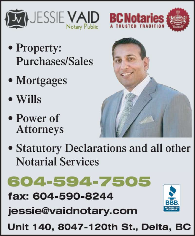 Jessie Vaid Notary Public (604-594-7505) - Display Ad - ? Property:    Purchases/Sales ? Mortgages ? Wills ? Power of    Attorneys ? Statutory Declarations and all other    Notarial Services