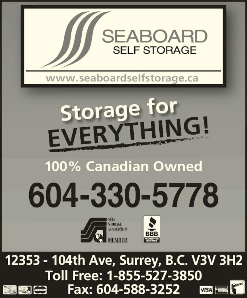 Seaboard Self Storage (604-585-3252) - Display Ad - Fax: 604-588-3252 12353 - 104th Ave, Surrey, B.C. V3V 3H2 100% Canadian Owned Date 0123  456 789 0123 www.seaboardselfstorage.ca  Toll Free: 1-855-527-3850 SELF STORAGE ASSOCIATION 604-330-5778 MEMBER Storage for EVERYTHING!