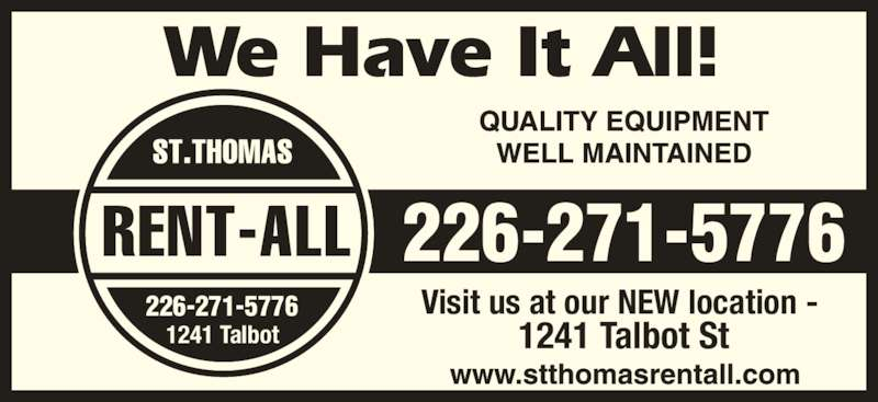 St Thomas Rentall (519-631-5450) - Display Ad - 226-271-5776 226-271-5776 Visit us at our NEW location -  1241 Talbot St1241 Talbot