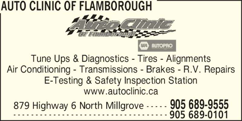 Auto Clinic of Flamborough (9056899555) - Display Ad - 879 Highway 6 North Millgrove - - - - - 905 689-9555 AUTO CLINIC OF FLAMBOROUGH Tune Ups & Diagnostics - Tires - Alignments Air Conditioning - Transmissions - Brakes - R.V. Repairs E-Testing & Safety Inspection Station www.autoclinic.ca - - - - - - - - - - - - - - - - - - - - - - - - - - - - - - - - - - - 905 689-0101