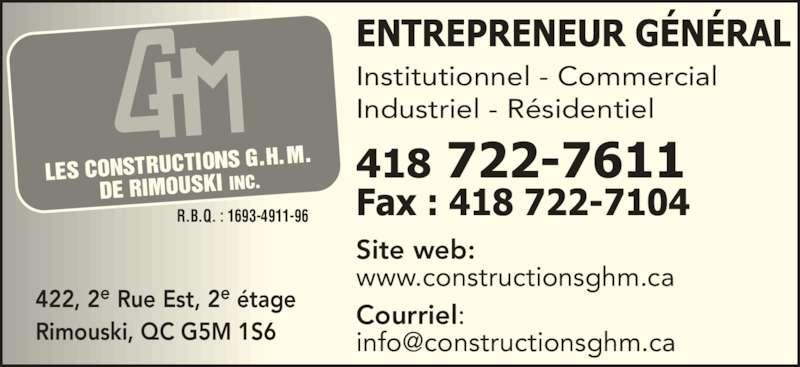 Les Constructions G H M de Rimouski Inc (418-722-7611) - Annonce illustrée======= - 422, 2e Rue Est, 2e ?tage Rimouski, QC G5M 1S6 Site web: www.constructionsghm.ca Courriel: Institutionnel - Commercial Industriel - R?sidentiel R.B.Q. : 1693-4911-96