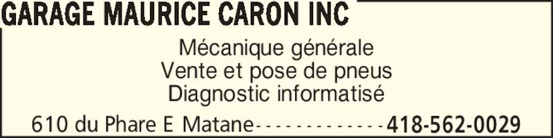 Garage maurice caron inc horaire d 39 ouverture 610 av for Garage pose pneu