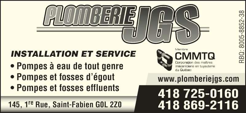Plomberie JGS (418-869-2116) - Annonce illustrée======= - INSTALLATION ET SERVICE ? Pompes ? eau de tout genre ? Pompes et fosses d??gout ? Pompes et fosses effluents RB Q:  8 00 5- 88 52 -3 418 725-0160 418 869-2116145, 1re Rue, Saint-Fabien G0L 2Z0 www.plomberiejgs.com RB Q:  8 00 5- 88 52 -3