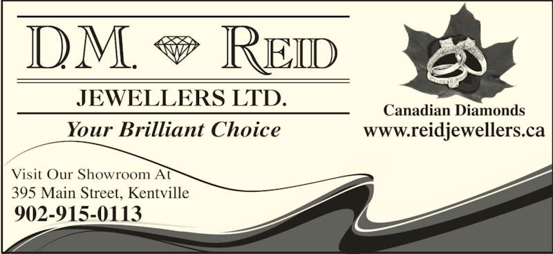 Reid D M Jewellers Ltd (902-678-6686) - Display Ad - Visit Our Showroom At 902-915-0113 Your Brilliant Choice