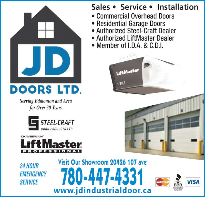 JD Doors Ltd (780-447-4331) - Display Ad - 780-447-4331 www.jdindustrialdoor.ca Visit Our Showroom 20426 107 ave Serving Edmonton and Area for Over 30 Years Sales ?  Service ?  Installation ? Commercial Overhead Doors ? Authorized Steel-Craft Dealer ? Authorized LiftMaster Dealer ? Member of I.D.A. & C.D.I. ? Residential Garage Doors