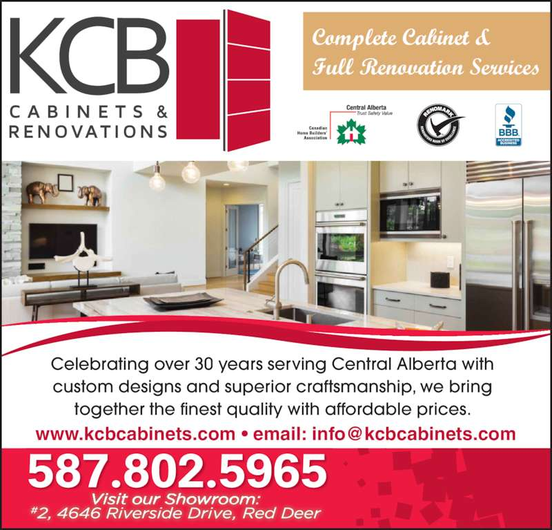 KCB Cabinets & Renovations (4033473334) - Display Ad - Complete Cabinet & Full Renovation Services Celebrating over 30 years serving Central Alberta with custom designs and superior craftsmanship, we bring together the finest quality with affordable prices. 587.802.5965
