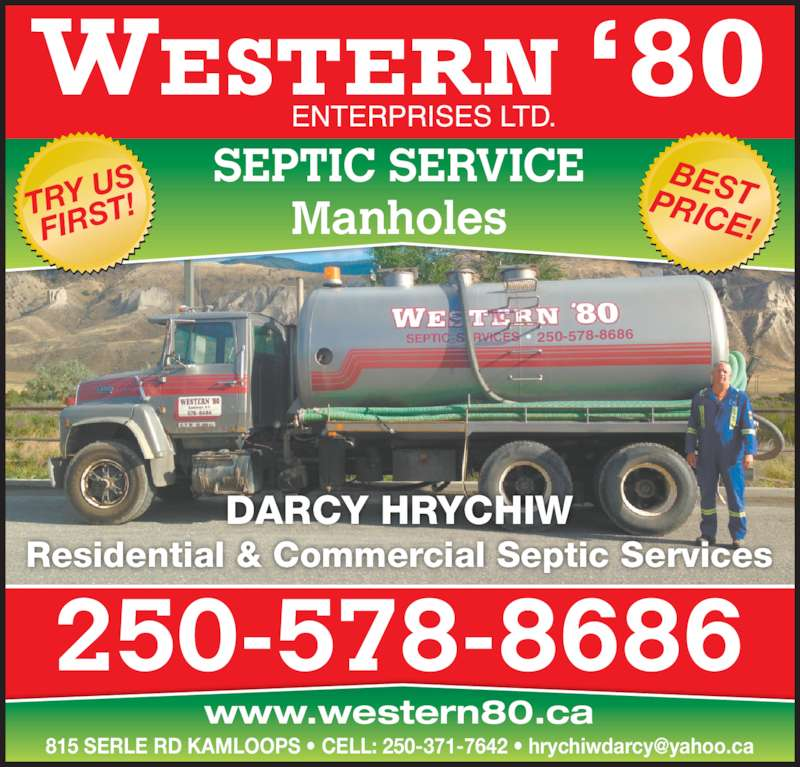 Western 80 Enterprises Ltd (250-578-8686) - Display Ad - Residential & Commercial Septic Services 250-578-8686 www.western80.ca 250-578-8686 BESTPRICE! TRY  US FIRS T! SEPTIC SERVICE Manholes DARCY HRYCHIW