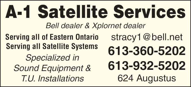 A-1 Satellite Services (613-932-5202) - Display Ad - 624 Augustus A-1 Satellite Services Serving all of Eastern Ontario Serving all Satellite Systems Specialized in Sound Equipment & T.U. Installations Bell dealer & Xplornet dealer 613-360-5202 613-932-5202