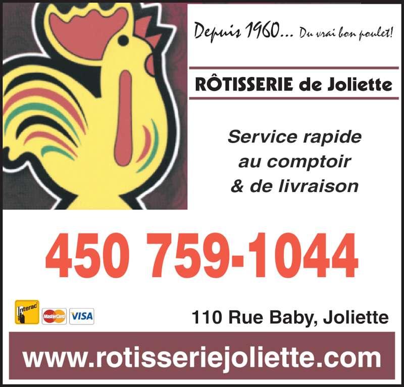 Rôtisserie De Joliette (4507591044) - Annonce illustrée======= - Depuis 1960... Du vrai bon poulet! www.rotisseriejoliette.com 110 Rue Baby, Joliette 450 759-1044 Service rapide au comptoir & de livraison R?TISSERIE de Joliette