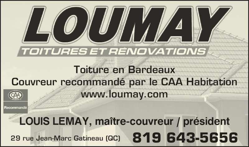 Loumay Toitures et Rénovations (819-643-5656) - Annonce illustrée======= - 29 rue Jean-Marc Gatineau (QC) 819 643-5656 LOUIS LEMAY, ma?tre-couvreur / pr?sident Toiture en Bardeaux Couvreur recommand? par le CAA Habitation www.loumay.com