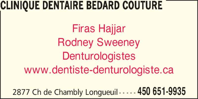 Clinique Dentaire Bédard Couture (4506519935) - Annonce illustrée======= - 2877 Ch de Chambly Longueuil - - - - - 450 651-9935 CLINIQUE DENTAIRE BEDARD COUTURE Firas Hajjar Rodney Sweeney Denturologistes www.dentiste-denturologiste.ca