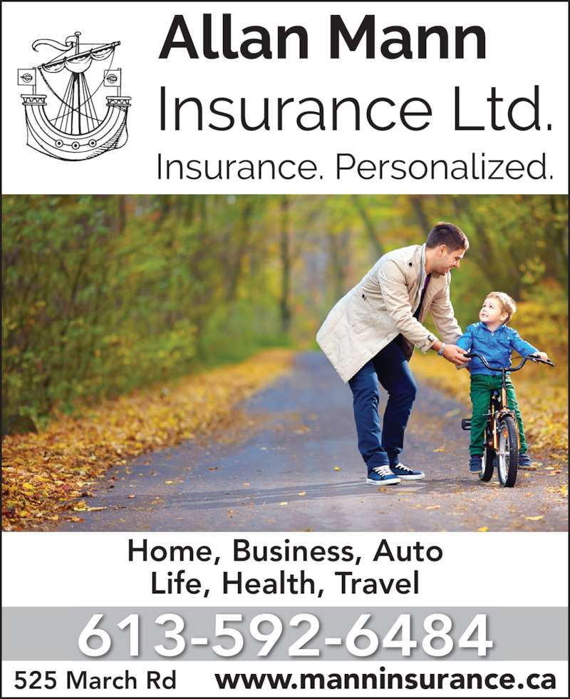 Allan Mann Insurance (613-592-6484) - Display Ad - 613-592-6484 Home, Business, Auto 525 March Rd     www.manninsurance.ca Life, Health, Travel