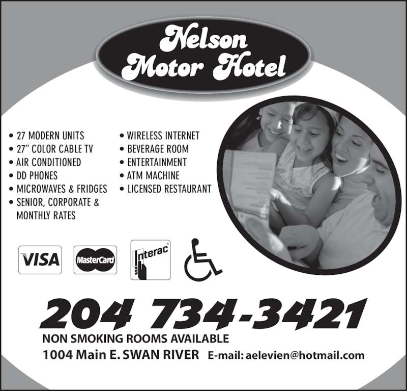 Nelson Motor Hotel (204-734-3421) - Display Ad - ? BEVERAGE ROOM ? ENTERTAINMENT ? ATM MACHINE ? LICENSED RESTAURANT ? WIRELESS INTERNET NON SMOKING ROOMS AVAILABLE ? 27 MODERN UNITS ? 27? COLOR CABLE TV ? AIR CONDITIONED ? DD PHONES ? MICROWAVES & FRIDGES ? SENIOR, CORPORATE &     MONTHLY RATES