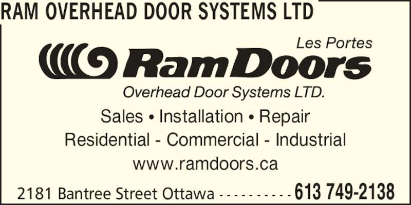 Ram Overhead Door Systems Ltd (613-749-2138) - Display Ad - RAM OVERHEAD DOOR SYSTEMS LTD Sales ? Installation ? Repair Residential - Commercial - Industrial www.ramdoors.ca 2181 Bantree Street Ottawa - - - - - - - - - - 613 749-2138
