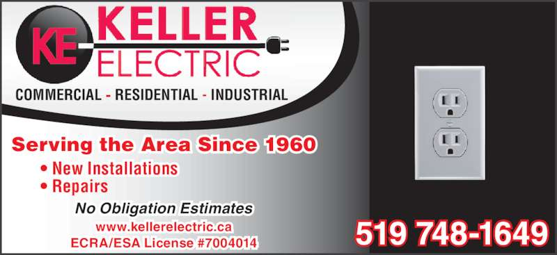 Keller Electric (519-748-1649) - Display Ad - ? Repairs www.kellerelectric.ca 519 748-1649ECRA/ESA License #7004014 COMMERCIAL - RESIDENTIAL - INDUSTRIAL Serving the Area Since 1960 ? New Installations No Obligation Estimates