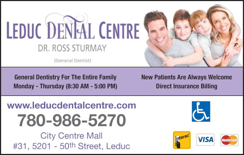 Leduc Dental Centre (7809865270) - Display Ad - #31, 5201 - 50th Street, Leduc New Patients Are Always Welcome Direct Insurance Billing General Dentistry For The Entire Family DR. ROSS STURMAY (General Dentist) Monday - Thursday (8:30 AM - 5:00 PM) www.leducdentalcentre.com 780-986-5270 City Centre Mall