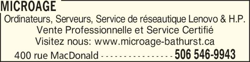 MicroAge (506-546-9943) - Annonce illustrée======= - Ordinateurs, Serveurs, Service de r?seautique Lenovo & H.P. Vente Professionnelle et Service Certifi? Visitez nous: www.microage-bathurst.ca MICROAGE 400 rue MacDonald - - - - - - - - - - - - - - - - 506 546-9943