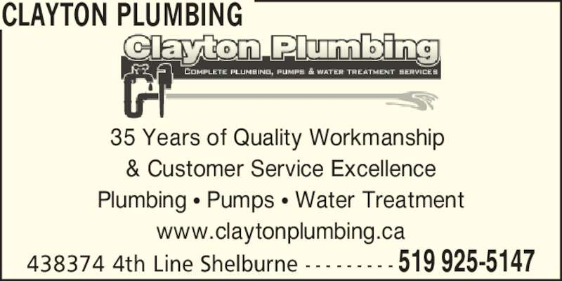 Clayton Plumbing (519-925-5147) - Display Ad - 438374 4th Line Shelburne - - - - - - - - - 519 925-5147 35 Years of Quality Workmanship  & Customer Service Excellence Plumbing ? Pumps ? Water Treatment www.claytonplumbing.ca CLAYTON PLUMBING
