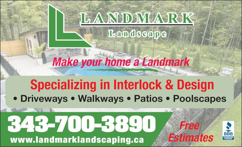 Landmark Landscape (613-523-1380) - Display Ad - Free  Estimateswww.landmarklandscaping.ca 343-700-3890 ? Driveways ? Walkways ? Patios ? Poolscapes Specializing in Interlock & Design Make your home a Landmark