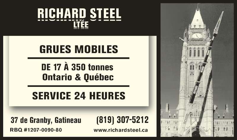 Richard Steel Ltée (819-643-4464) - Annonce illustrée======= - DE 17 ? 350 tonnes Ontario & Qu?bec SERVICE 24 HEURES RBQ #1207-0090-80 37 de Granby, Gatineau www.richardsteel.ca (819) 307-5212 GRUES MOBILES