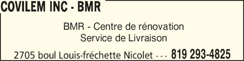 Covilem; inc - BMR (819-293-4825) - Annonce illustrée======= - 2705 boul Louis-fr?chette Nicolet - - - 819 293-4825 COVILEM INC - BMR BMR - Centre de r?novation Service de Livraison