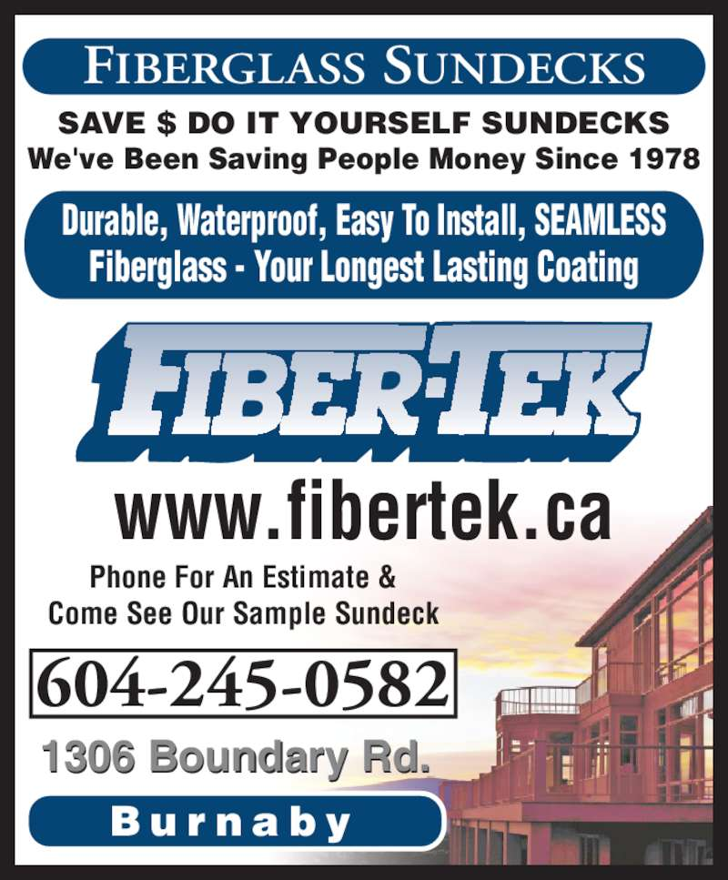 Coast Fiber-Tek Products (604-294-8116) - Display Ad - SAVE $ DO IT YOURSELF SUNDECKS We've Been Saving People Money Since 1978 FIBERGLASS SUNDECKS Durable, Waterproof, Easy To Install, SEAMLESS Fiberglass - Your Longest Lasting Coating B u r n a b y 1306 Boundary Rd. 604-245-0582 Phone For An Estimate & Come See Our Sample Sundeck www.fibertek.ca SAVE $ DO IT YOURSELF SUNDECKS We've Been Saving People Money Since 1978 FIBERGLASS SUNDECKS Durable, Waterproof, Easy To Install, SEAMLESS Fiberglass - Your Longest Lasting Coating B u r n a b y 1306 Boundary Rd. 604-245-0582 Phone For An Estimate & Come See Our Sample Sundeck www.fibertek.ca