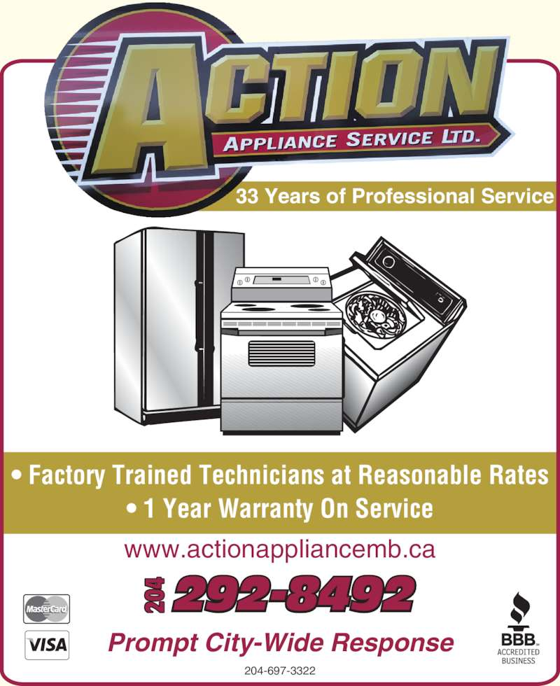 Action Appliance Service & Sales Ltd (204-697-3322) - Display Ad - Prompt City-Wide Response ? Factory Trained Technicians at Reasonable Rates ? 1 Year Warranty On Service 292-8492204204204 33 Years of Professional Service 204-697-3322 www.actionappliancemb.ca