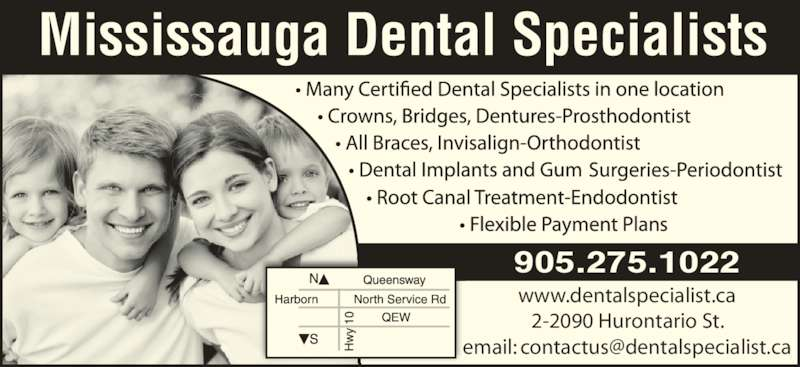 Mississauga Dental Specialists (905-275-1022) - Display Ad - Mississauga Dental Specialists 905.275.1022 www.dentalspecialist.ca 2-2090 Hurontario St.