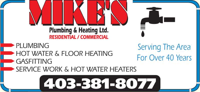Mike's Plumbing & Heating Ltd (403-381-8077) - Display Ad - Serving The Area For Over 40 Years 403-381-8077 MIKE'S