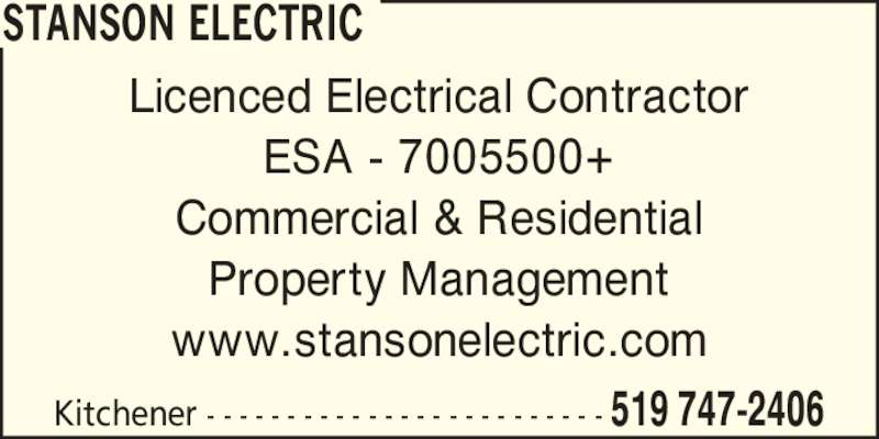 Stanson Electric (519-747-2406) - Display Ad - STANSON ELECTRIC Licenced Electrical Contractor ESA - 7005500+ Commercial & Residential Property Management www.stansonelectric.com Kitchener - - - - - - - - - - - - - - - - - - - - - - - - - 519 747-2406