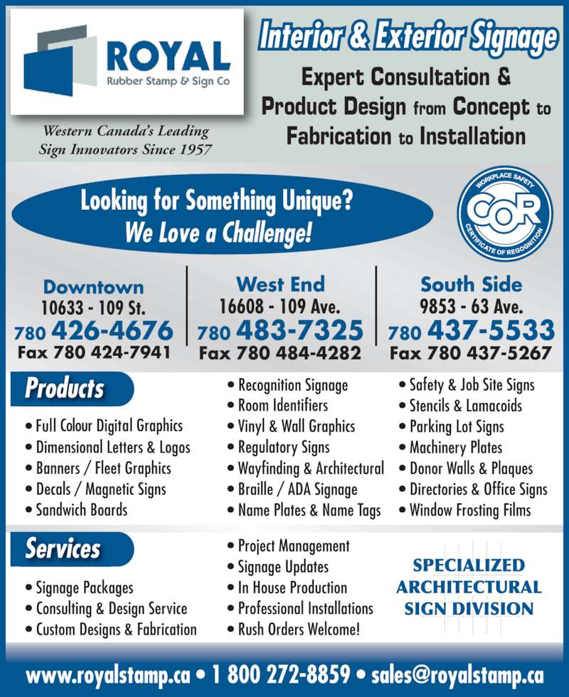 Royal Rubber Stamp Co Ltd (780-426-4676) - Display Ad - Western Canada?s Leading Sign Innovators Since 1957 Looking for Something Unique? We Love a Challenge! Interior & Exterior Signage Expert Consultation & Product Design from Concept to Fabrication to Installation
