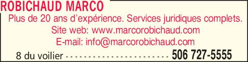 Marco Robichaud (506-727-5555) - Annonce illustrée======= - 8 du voilier - - - - - - - - - - - - - - - - - - - - - - - 506 727-5555 Plus de 20 ans d?exp?rience. Services juridiques complets. Site web: www.marcorobichaud.com ROBICHAUD MARCO