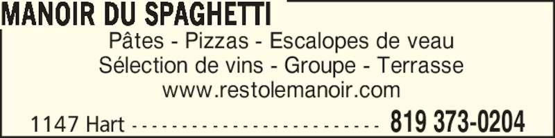 Manoir du Spaghetti (8193730204) - Annonce illustrée======= - S?lection de vins - Groupe - Terrasse www.restolemanoir.com MANOIR DU SPAGHETTI 819 373-02041147 Hart - - - - - - - - - - - - - - - - - - - - - - - - - P?tes - Pizzas - Escalopes de veau